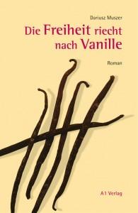 Die Freiheit riecht nach Vanille